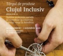 """Târgul de Economie Socială """"Clujul Inclusiv"""" se desfășoară în perioada 30 septembrie-1 octombrie"""